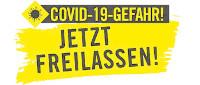 Covid-19-Gefahr - Jetzt Freilassen!